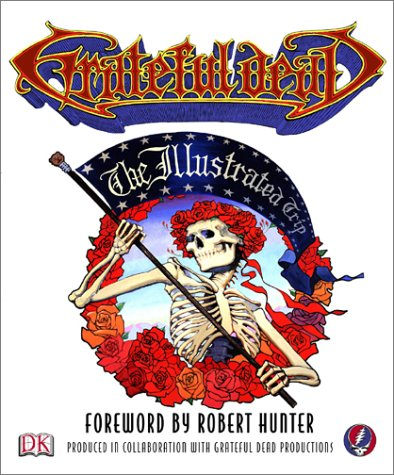 9780789499639: Grateful Dead: The Illustrated Trip