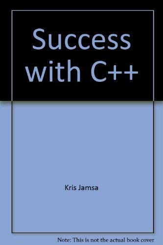 Success with C++: Jamsa, Kris A