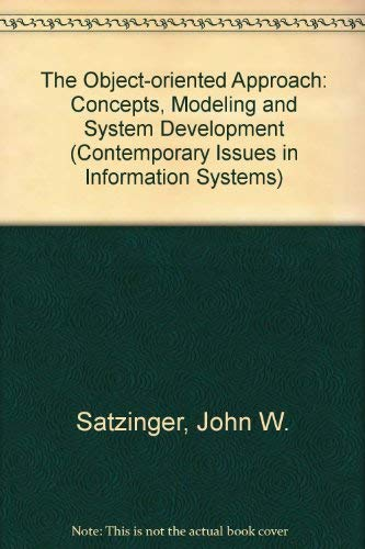 The Object-Oriented Approach: Concepts, Modeling, and System: John W. Satzinger,