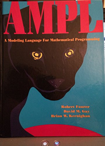 9780789507013: AMPL: A modeling language for mathematical programming (Scientific Press series)