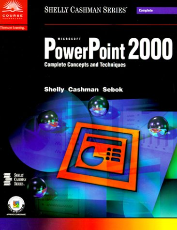 9780789546791: Microsoft PowerPoint 2000: Complete Concepts and Techniques (Shelly Cashman Series)