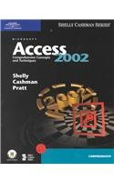 Microsoft Access 2002: Comprehensive Concepts and Techniques (Shelly Cashman): Last, Mary Z., Pratt...