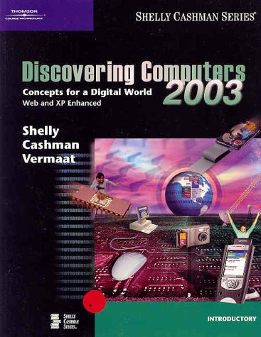 9780789565136: Discovering Computers 2003: Concepts for a Digital World, Introductory (Shelly Cashman)