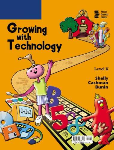 Growing With Technology: Level K: Gary B. Shelly/