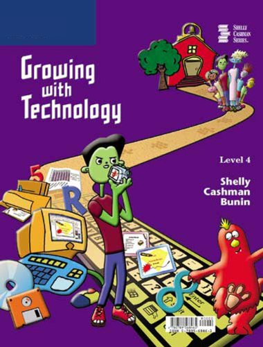 Growing With Technology, Level 4: Gary B. Shelly;