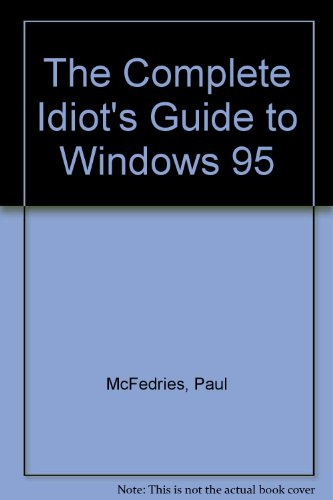 9780789706386: THE COMPLETE IDIOT'S GUIDE TO WINDOWS 95 (THE COMPLETE IDIOT'S GUIDE)