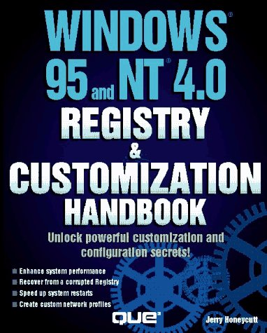 Windows 95 and NT 4.0 Registry &: Jerry Honeycutt, Lori