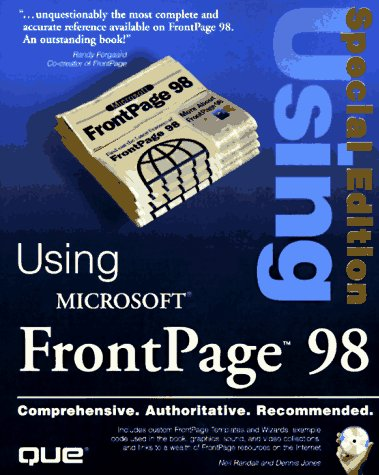 Special Edition Using Microsoft FrontPage 98 (9780789713438) by Neil Randall; Dennis Jones
