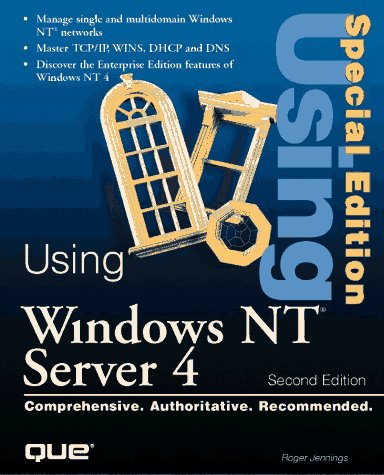 Special Edition Using Windows Nt Server 4: Jennings, Roger/ Benage,