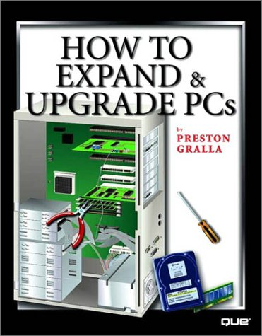 9780789716729: How to Expand & Upgrade PCs (How to Use)
