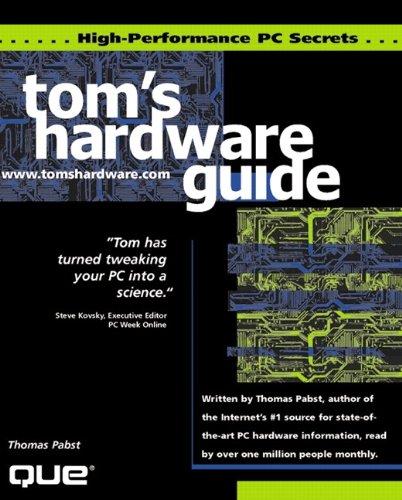 9780789716866: Tom's Hardware Guide