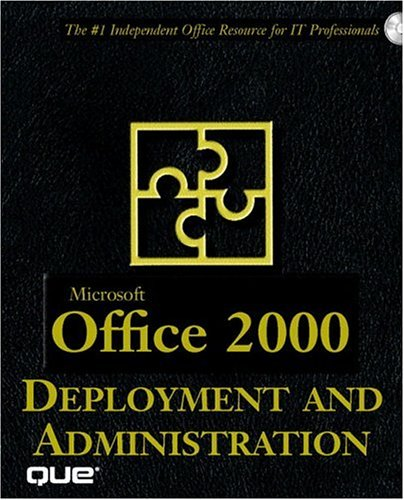 Microsoft Office 2000 Deployment and Administration (9780789719317) by Bill Camarda; Bo Williams; Daryl Lucas; Laura Stewart; Michael Larson; Chris Negus; Brady Merkel; Steve Kern