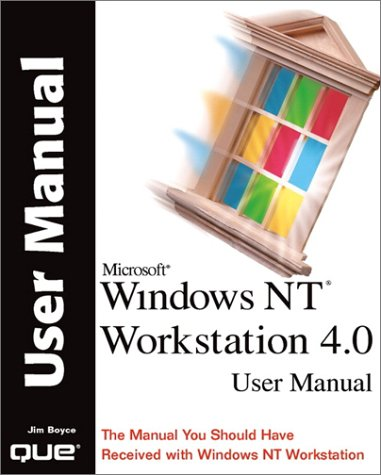Windows NT Workstation 4.0 User Manual: Jim Boyce, Brad