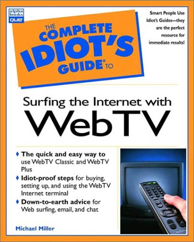Complete Idiot's Guide to Surfing the Internet With Webtv ...