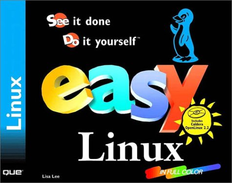 9780789721082: Easy Linux: See It Done Do It Yourself
