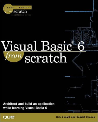 9780789721198: Visual Basic 6 from Scratch (Jesse Liberty's from scratch)