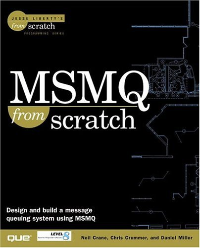9780789721273: MSMQ from Scratch (Jesse Liberty's from scratch)