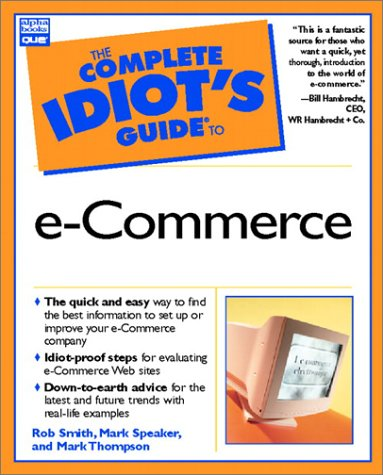 Complete Idiot's Guide to e-Commerce (Complete Idiot's: Robert Smith