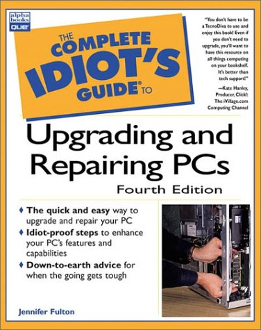 9780789722065: The Complete Idiot's Guide to Upgrading and Repairing PCs