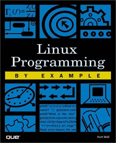 9780789722157: Linux Programming by Example (By Example)