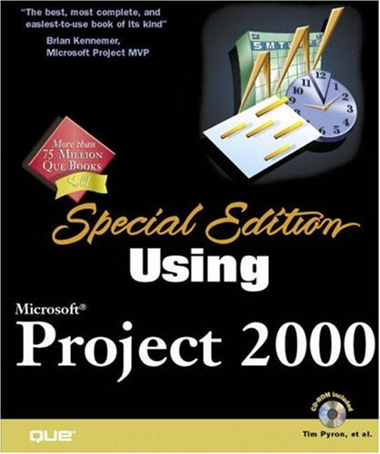 Special Edition Using Microsoft Project 2000 (0789722534) by Tim Pyron; Rod Gill; Laura Stewart; Melette Pearce; Winston Meeker; Tony Brown; Ira Brown; Jo Ellen Shires