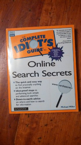 The complete idiot's guide to online search secrets (0789723735) by Michael Miller