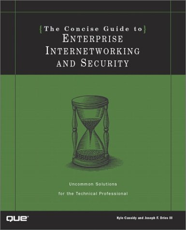 9780789724205: The Concise Guide to Enterprise Internetworking and Security