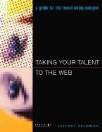 9780789724892: Taking Your Talent to the Web - Making the Transition from Graphic Design to Web Design (01) by Zeldman, Jeffrey [Paperback (2001)]