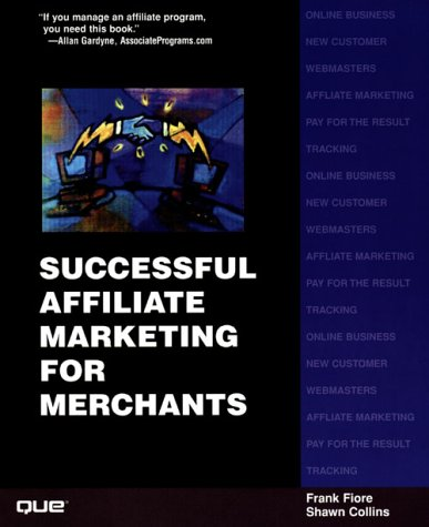 Successful Affiliate Marketing for Merchants: Shawn Collins, Frank