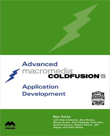 Advanced Macromedia ColdFusion 5 Application Development (2nd Edition): Ben Forta, Shawn Evans, ...