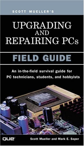 9780789726940: Upgrading and Repairing PCs: Field Guide (Upgrading & Repairing PC's)