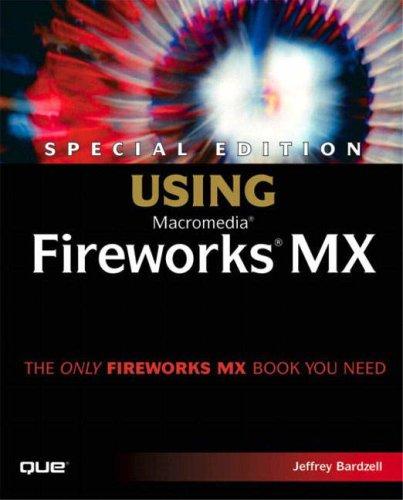 Special Edition Using Macromedia Fireworks MX: Jeffrey Bardzell