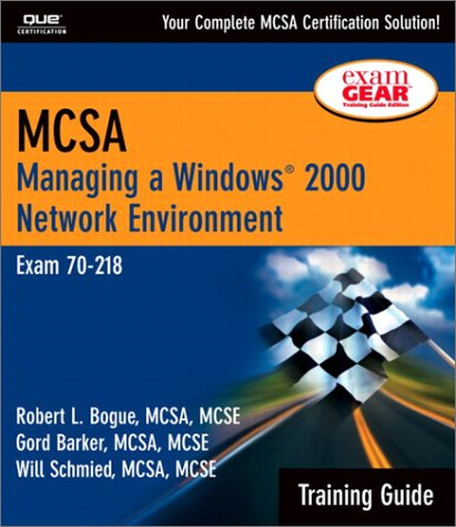 9780789727664: MCSA Training Guide (70-218): Managing a Windows 2000 Network Environment