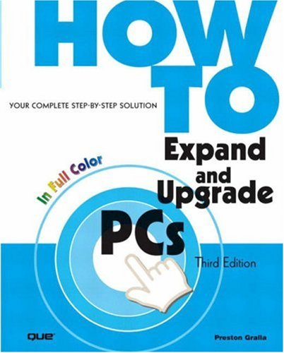 9780789727695: How to Expand and Upgrade PCs (3rd Edition)