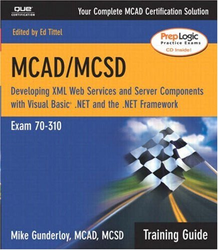 9780789728203: McAd/McSd: Developing Xml Web Services and Server Components With Microsoft Visual Basic .Net and the Misrosoft .Net Framework : Exam 70-310