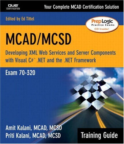 9780789728241: McAd/MCSD Training Guide (70-320): Developing XML Web Services and Server Components with Visual C#(tm) .Net and the .Net Framework: Developing XML ... Exam 70-320 (Training Guide Series)