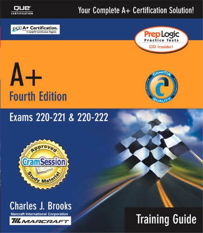 9780789728449: A+ Certification Training Guide (Exams 220-221, 220-222) (4th Edition)