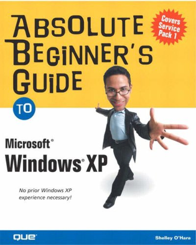 Absolute Beginner's Guide to Microsoft Windows XP (Absolute Beginner's Guides (Que)) (0789728567) by Shelley O'Hara