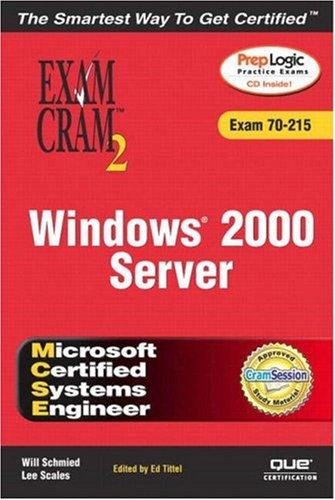 MCSE Windows 2000 Server Exam Cram 2: Ed Tittel; Lee