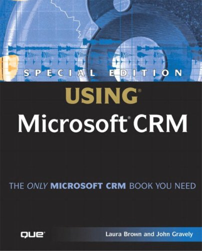Special Edition Using Microsoft CRM (0789728826) by Laura Brown; John Gravely