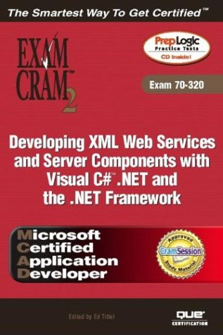 9780789728975: MCAD Developing XML Web Services and Server Components with Visual C#(TM) .NET and the .NET Framework Exam Cram 2 (Exam Cram 70-320)