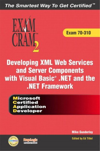 9780789729002: MCAD Developing XML Web Services and Server Components with Visual Basic(R) .NET and the .NET Framework Exam Cram 2 (Exam Cram 70-310)