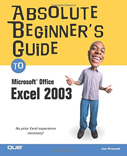 9780789729415: Absolute Beginner's Guide to Microsoft Office Excel 2003