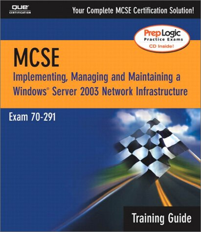 MCSA/MCSE 70-291 Training Guide: Implementing, Managing, and Maintaining a Windows Server 2003...