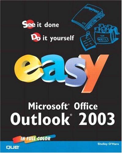 Easy Microsoft Office Outlook 2003 (0789729636) by Shelley O'Hara