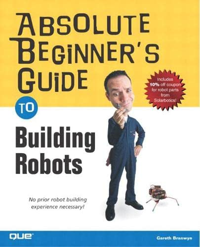 9780789729712: Absolute Beginner's Guide to Building Robots