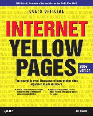 Que's Official Internet Yellow Pages, 2004 Edition: Kraynak, Joe