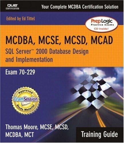 9780789729972: MCAD/MCSD/MCSE Training Guide (70-229): SQL Server 2000 Database Design and Implementation (2nd Edition)