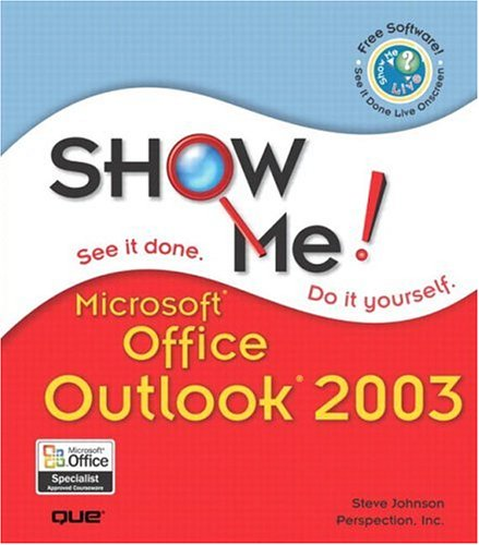 Show Me Microsoft Office Outlook 2003: Johnson, Steve; Perspection