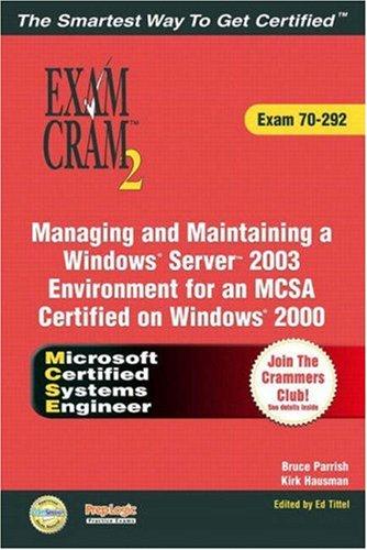 9780789730114: MCSA/MCSE Managing and Maintaining a Windows Server 2003 Environment Exam Cram 2 (Exam Cram 70-292)